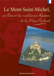Le Mont-Saint-Michel, sa baie et les meilleures recettes de la Mère Poulard - Couverture - Format classique