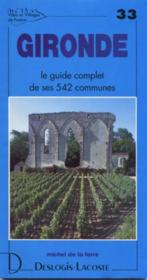 Gironde ; le guide complet de ses 542 communes - Couverture - Format classique