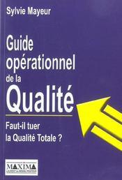 Guide Operationnel De La Qualite - Faut-Il Tuer Laqualite Totale ? - Intérieur - Format classique