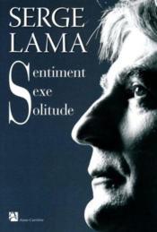 Sentiment, sexe, solitude - Couverture - Format classique