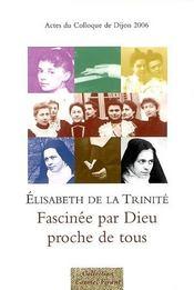 Elisabeth de la Trinité, fascinée par Dieu proche de tous - Intérieur - Format classique