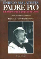 Padre Pio - Un Pretre Sous Le Poids De La Croix - Couverture - Format classique