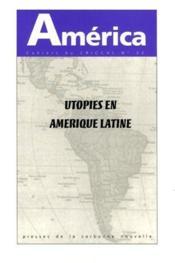 America N.32 ; Utopies En Amérique Latine - Couverture - Format classique