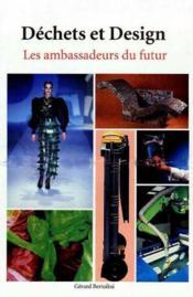 Dechets et design : les ambassadeurs du futur - Couverture - Format classique