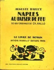 Naples Au Baiser De Feu. 30 Bois Originaux De Ch. Hallo. Le Livre De Demain N° 50. - Couverture - Format classique
