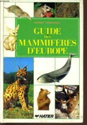 Guide Des Mammiferes D'Europe  - Collectif
