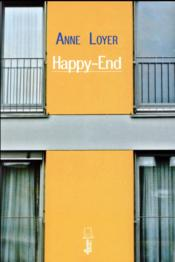 Vente livre :  Happy-End  - Anne Loyer