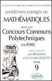 Problemes Corriges De Mathematiques Concours Communs Polytechniques Tome 9 1999-2001 Mp-Pc-Psi - Intérieur - Format classique