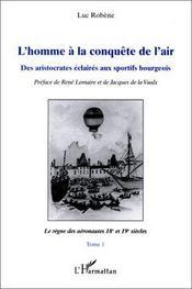 L'homme à la conquête del'air ; des aristocrates éclairés aux sportifs bourgeois - Intérieur - Format classique
