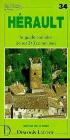Hérault ; le guide complet de ses 343 communes - Couverture - Format classique