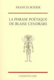 La Phrase Poetique De Blaise Cendrars. Structures Syntaxiques, Figures Du Discours, Agencements Ryt - Intérieur - Format classique