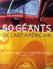 50 géants de l'art américains ; comment New York à détrôné l'Europe - Intérieur - Format classique