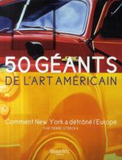 50 géants de l'art américains ; comment New York à détrôné l'Europe - Couverture - Format classique