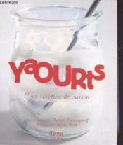 Yaourts ; cent recettes de saison - Couverture - Format classique