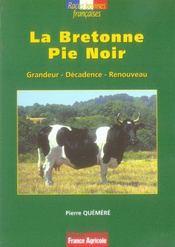La bretonne pie noir ; grandeur, décadence, renouveau - Intérieur - Format classique