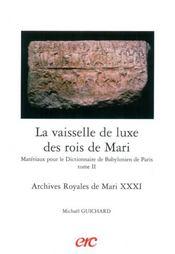 La vaisselle de luxe des rois de mari ; materiaux pour le dictionnaire babylonien de paris t.2 - Intérieur - Format classique