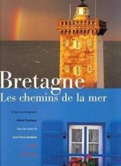 Bretagne ; Les Chemins De La Mer - Couverture - Format classique