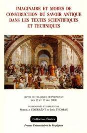 Imaginaires Et Modes De Construction Du Savoir Antique Dans Les Textes Scientifiques Et Techniques - Couverture - Format classique