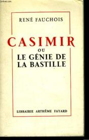Casimir Ou Le Genie De La Bastille. - Couverture - Format classique