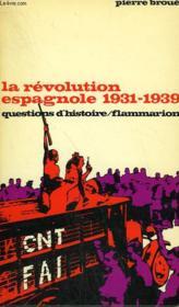 La Revolution Espagnole 1931 - 1939. Collection : Questions D'Histoire N° 32 - Couverture - Format classique