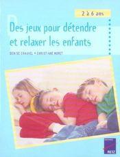 Des jeux pour détendre et relaxer les enfants ; 2/6 ans - Intérieur - Format classique