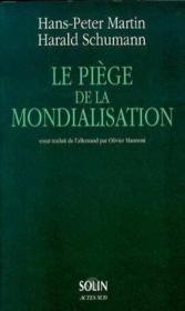 Le piege de la mondialisation - l'agression contre la democratie et la prosperit - Couverture - Format classique