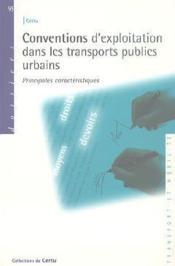 Conventions d'exploitation dans les transports publics urbains ; principales caractéristiques - Couverture - Format classique
