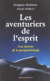 Les aventuriers de l'esprit ; une histoire de la parapsychologie - Intérieur - Format classique