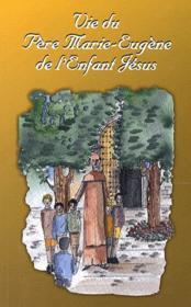 Vie du Père Marie-Eugène de l'enfant Jésus - Couverture - Format classique