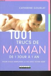 1001 Trucs De Maman De 1 Jour A 1 An - Couverture - Format classique