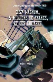 357 magnum, 15 millions de francs et des guitares - Couverture - Format classique