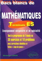 Bacs Blancs De Mathematiques Terminale Es Tout Le Programme De L'Annee En 30 Exercices Et 10 Pbs - Intérieur - Format classique