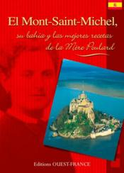 Le Mont-Saint-Michel, Sa Baie Et Les Meil. Recettes De La Mere Poulard - Couverture - Format classique