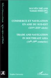 Commerce Et Navigation En Asie Du Sud-Est Xiveme Et Xixeme Siecles - Couverture - Format classique