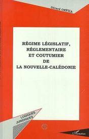 Regime Legislatif Reglementaire Et Coutumier De La Nouvelle-Caledonie - Intérieur - Format classique