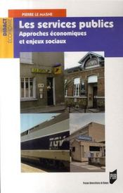 Les services publics ; approches économiques et enjeux sociaux - Intérieur - Format classique
