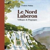 Le nord luberon ; villages et paysages - Couverture - Format classique