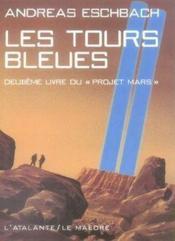 Projet Mars t.2 ; les tours bleues - Couverture - Format classique