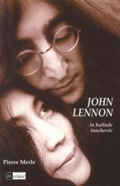 John Lennon ; La Ballade Inachevee - Couverture - Format classique