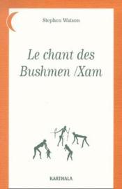 Chant Des Bushmen Xam - Couverture - Format classique