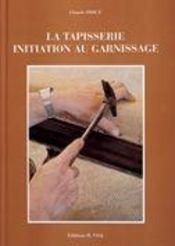 La tapisserie ; initiation au garnissage - Intérieur - Format classique