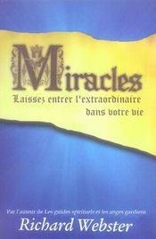 Miracles : laissez entrer l'extraordinaire dans votre vie - Intérieur - Format classique