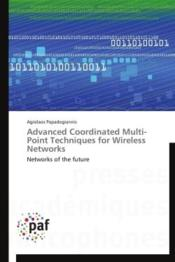 Vente livre :  Advanced coordinated multi-point techniques for wireless networks  - Papadogiannis-A - Agisilaos Papadogiannis