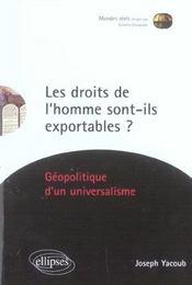 Les Droits De L'Homme Sont-Ils Exportables ? Geopolitique D'Un Universalisme - Intérieur - Format classique