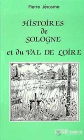 Histoires de Sologne et du Val de Loire - Couverture - Format classique