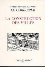 La Construction Des Villes - Couverture - Format classique
