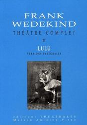Théâtre complet t.2 ; lulu - Intérieur - Format classique