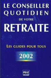 Le Conseiller Quotidien De Votre Retraite ; Edition 2002 - Intérieur - Format classique