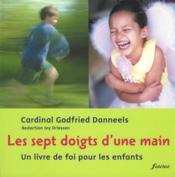 Les Sept Doigts D Une Main Un Livre De Foi Pour Les Enfants - Couverture - Format classique