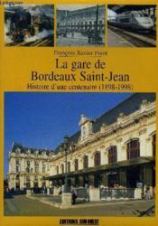 La gare de bordeaux saint jean - Couverture - Format classique